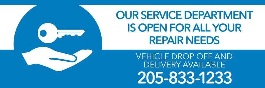 our service dept is open for all your repair needs - vehicle drop off and delivery available 205-833-1233