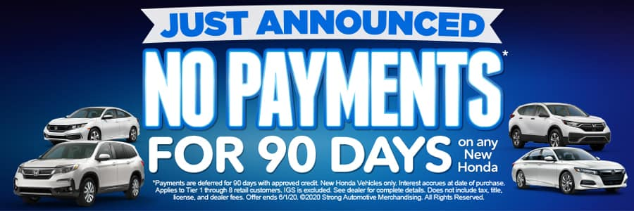 no payments for 90 days on any new honda*