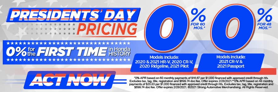 0% APR FOR THE FIRST TIME IN Honda HISTORY! Models with 0% for 60 Months: 2020 & 2021 HR-V, 2020 CR-V, 2020 Ridgeline, 2021 Pilot. Models with 0% for 48 Months: 2021 CR-V & 2021 Passport. Act Now!