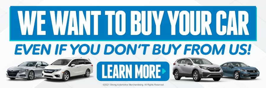 We Want to Buy Your Car Even if You Don't Buy From Us! | Learn More