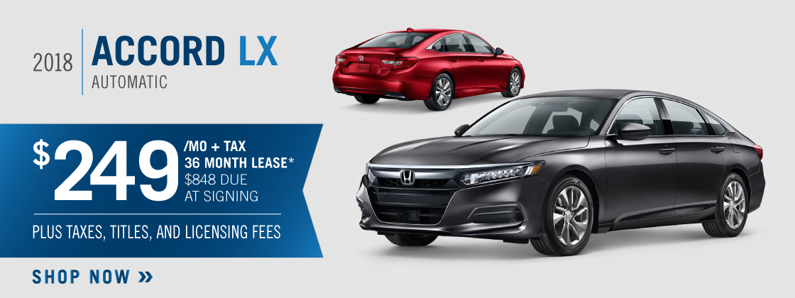 Wonderful Lease Specials. *Closed End Lease Financing Available Through 10/31/2018  For A New, Unused 2018 Accord LX Automatic On Approved Credit To Highly  Qualified ...