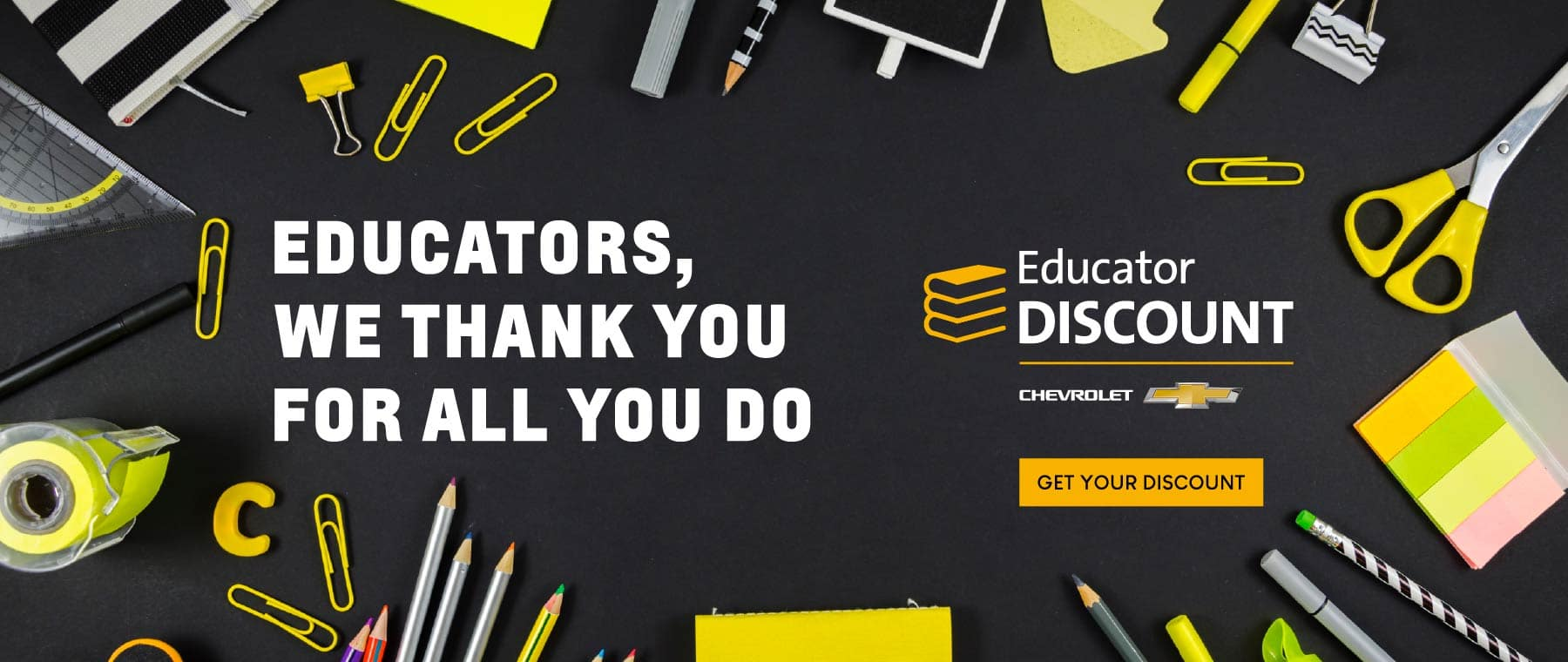 Educators, we thank you for all you do. Educator discount.
