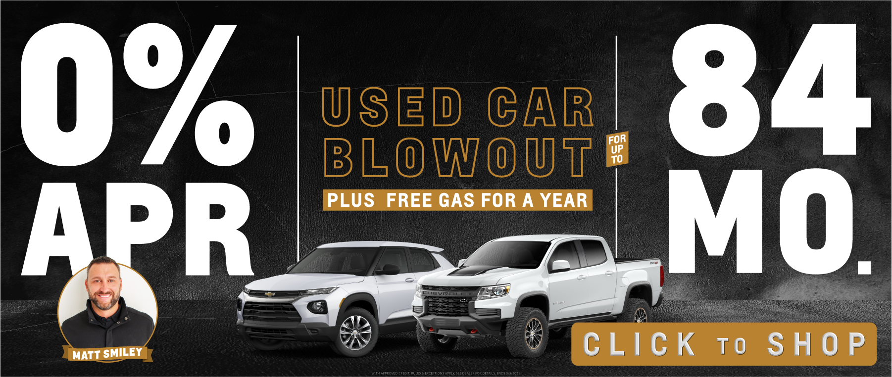 Used car blowout. 0% APR for up to 84 months.