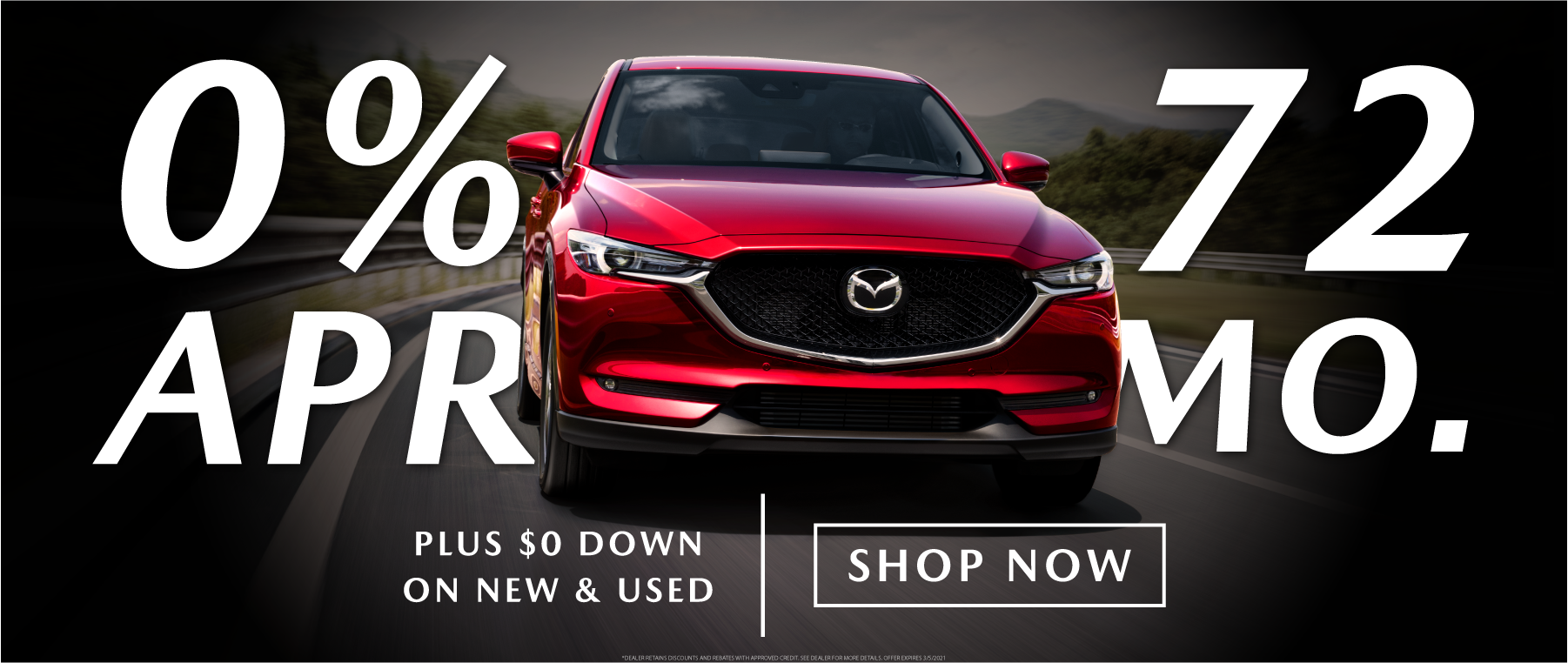 0% APR for 72 Months and $0 Down on New and Used Mazda