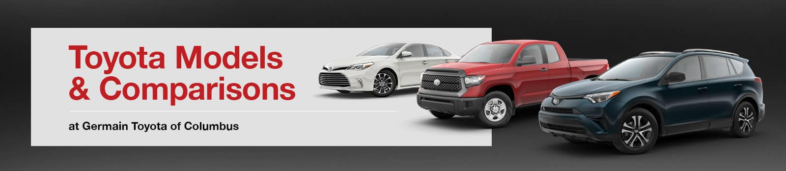 Toyota Models & Comparisons at Germain Toyota of Columbus