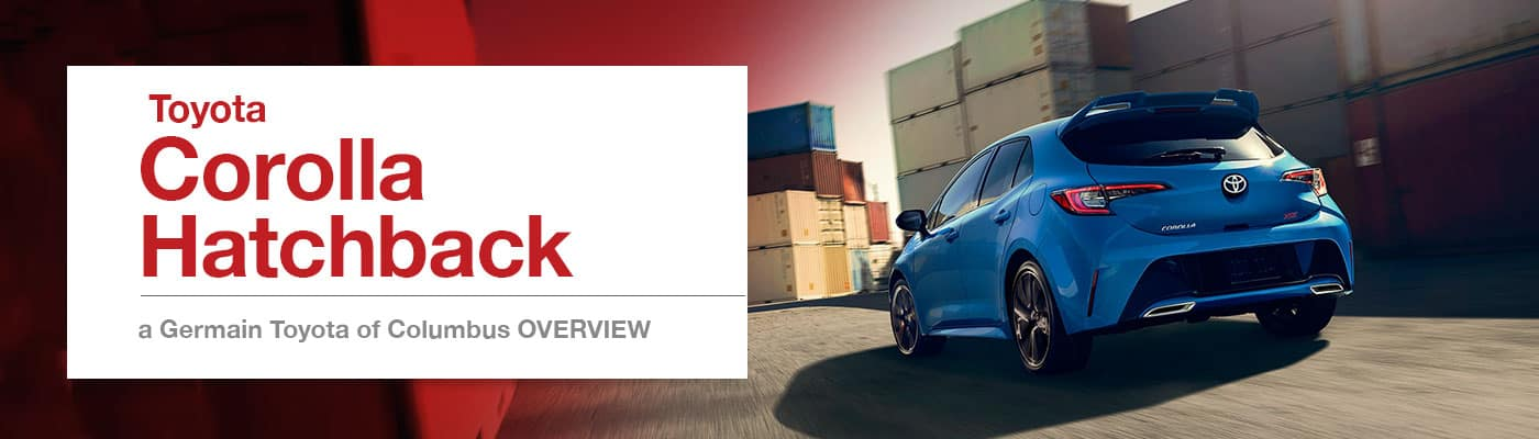 2019 Toyota Corolla Hatchback Model Overview at Germain Toyota of Columbus