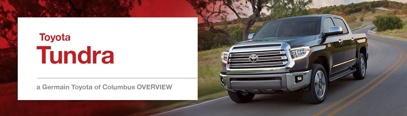 Toyota Tundra Model Overview at Germain Toyota of Columbus