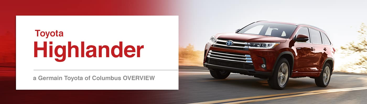 Toyota Highlander Model Overview at Germain Toyota of Columbus