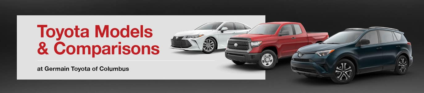 Toyota Models & Comparisons at Germain Toyota of Columbus