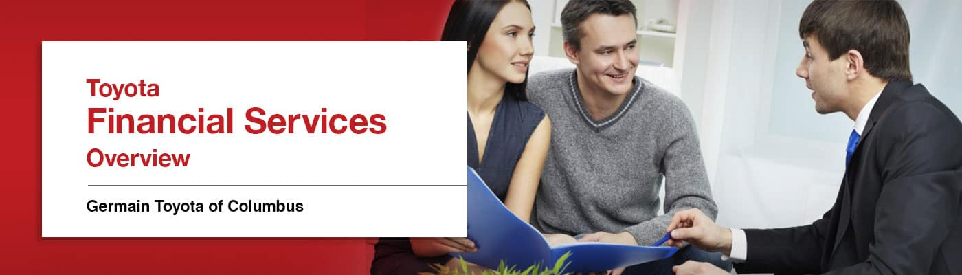 Toyota Finanical Services Overview - Germain Toyota of Columbus