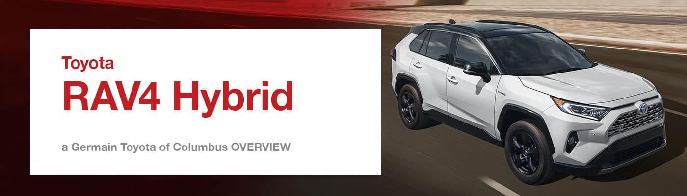 2019 Toyota RAV4 Hybrid Model Overview at Germain Toyota of Columbus