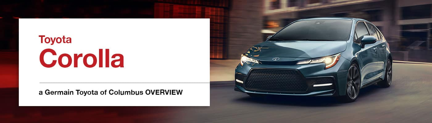 2020 Toyota Corolla Model Overview - Germain Toyota of Columbus