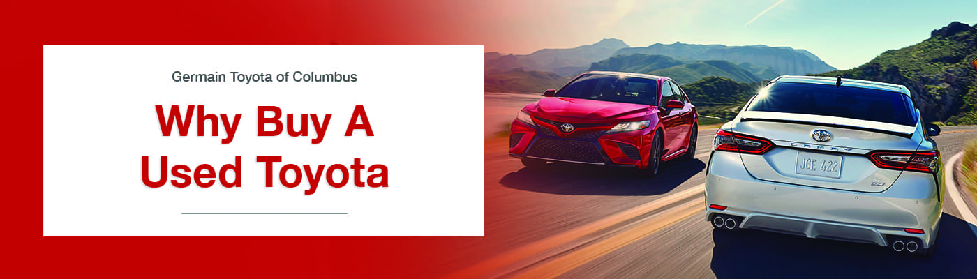 Why Buy a Used Toyota at Germain Toyota of Columbus