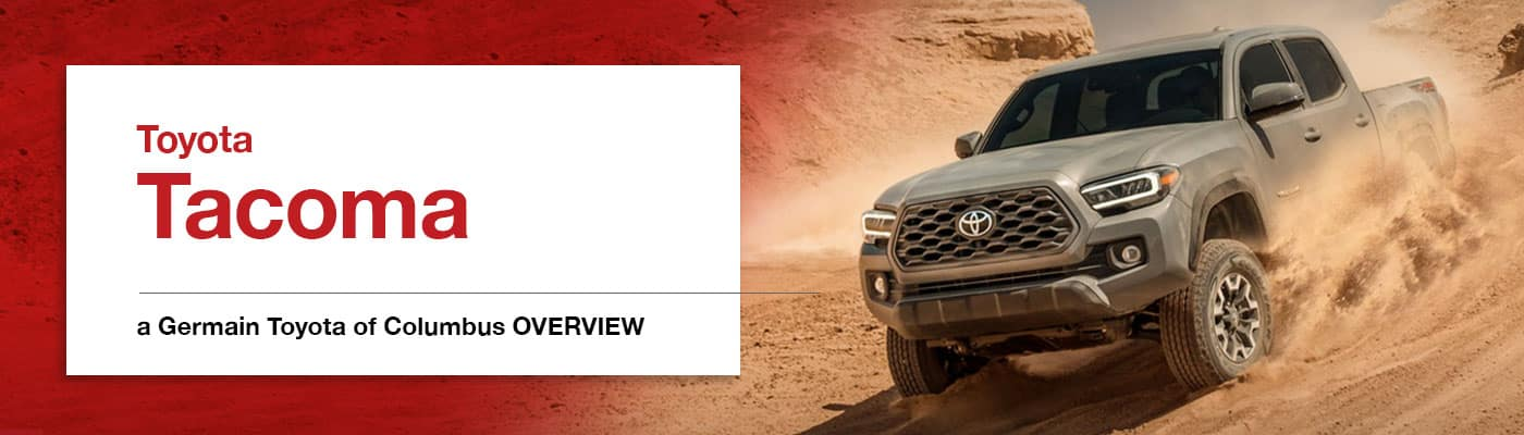 Toyota Tacoma Model Overview at Germain Toyota of Columbus