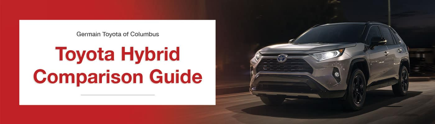 Toyota Hybrid Comparison Guide - Germain Toyota of Columbus