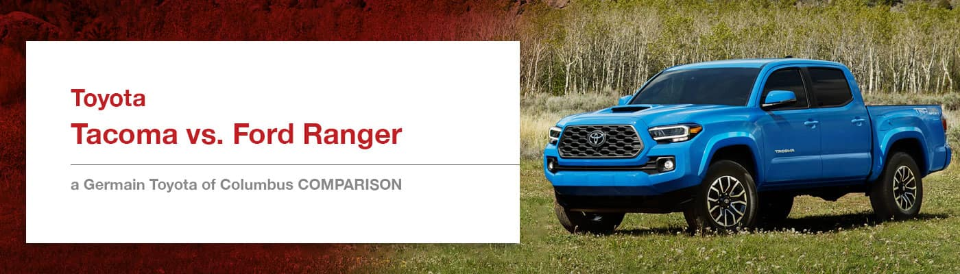 Toyota Tacoma vs Ford Ranger at Germain Toyota of Columbus