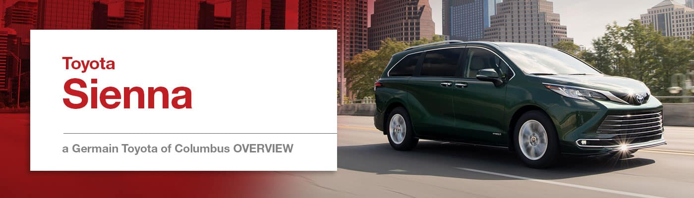 2021 Toyota Sienna Model Overview at Germain Toyota of Columbus