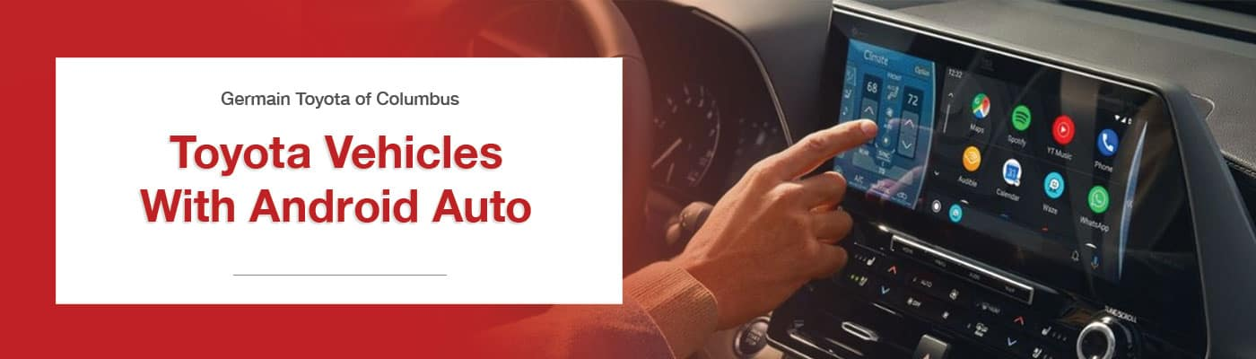 Which Toyota Models Have Android Auto - Germain Toyota of Columbus