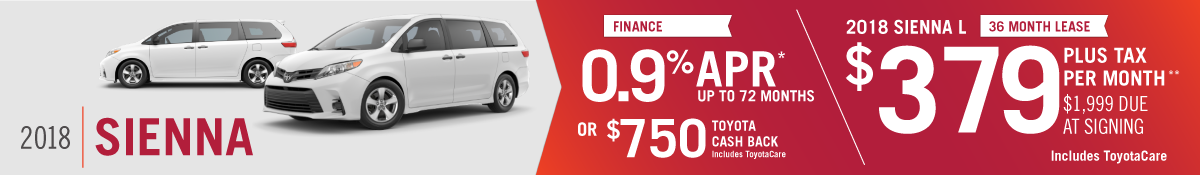 Get 0.9% APR up to 60 months OR $750 Toyota Cash Back on a New 2018 Toyota Sienna OR Lease for $379 per Month at Hamer Toyota
