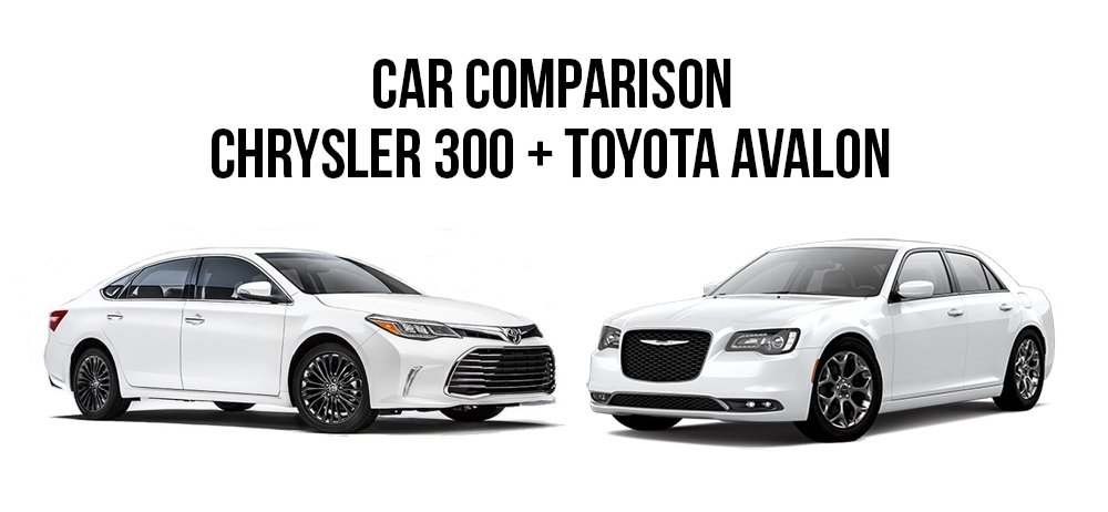 Chrysler 300 and Toyota Avalon