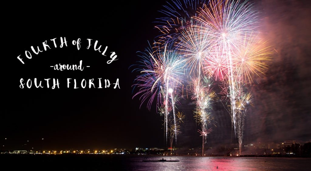 MIami Fort Lauderdale Hollywood Fourth of July Fireworks