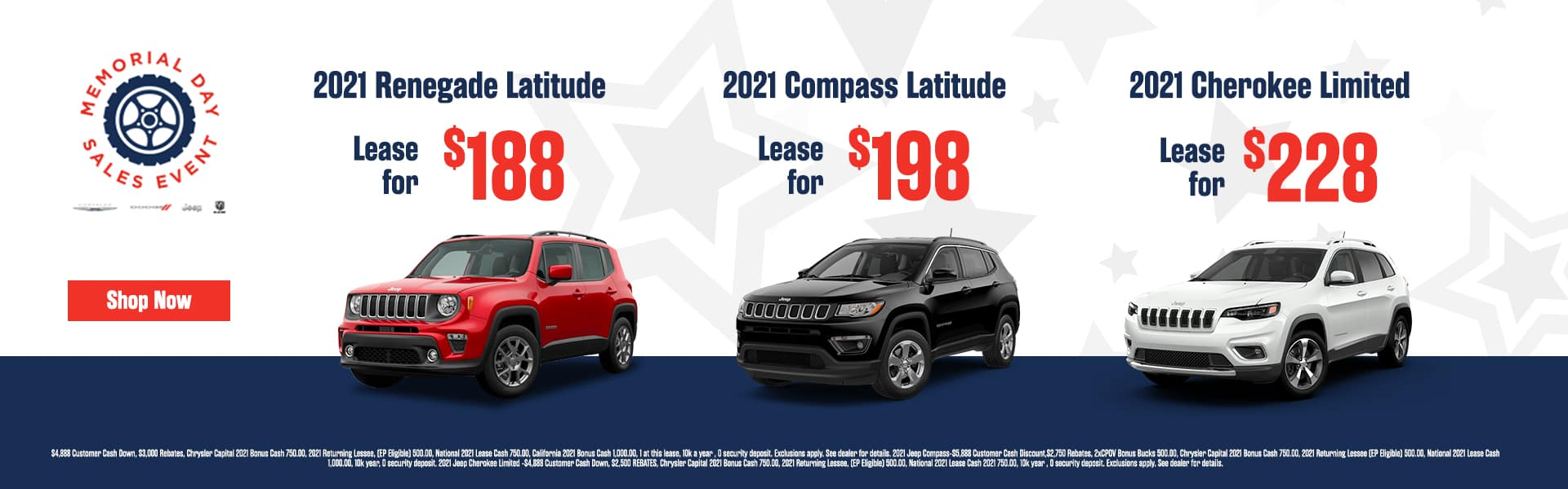 MEMORIAL DAY SALES EVENT Subtext: - 2021 Renegade Latitude, 2021 Compass Latitude - 2021 Cherokee Limited LEASE NOW $188 | $198 | $228