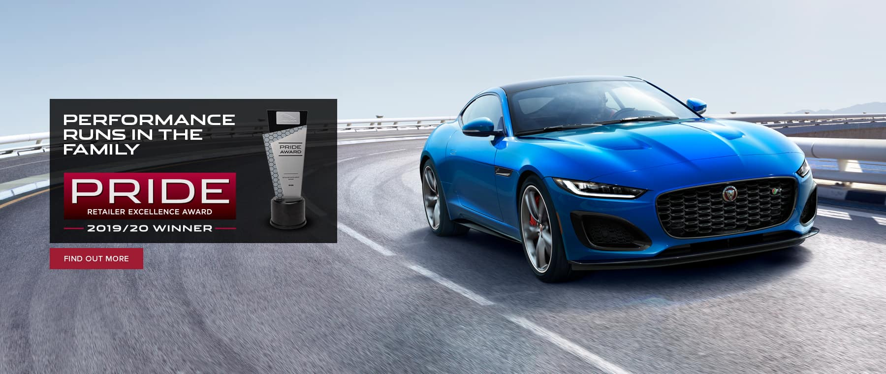 2019-2020 Performance Runs in the family. Jaguar Pride retailer excellence award 2019/20 Winner. Click to find out more.