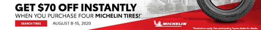 Get $70 Off Instantly When You Purchase Four Michelin Tires at LaGrange Toyota!