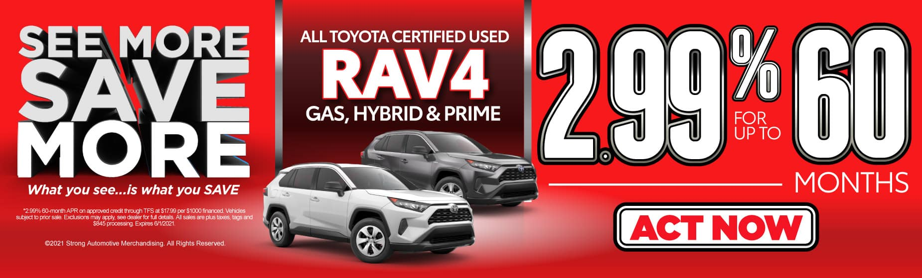 Certified Used RAV4 gas, hybrid, and prime | 2.99% for up to 60 months | Act Now