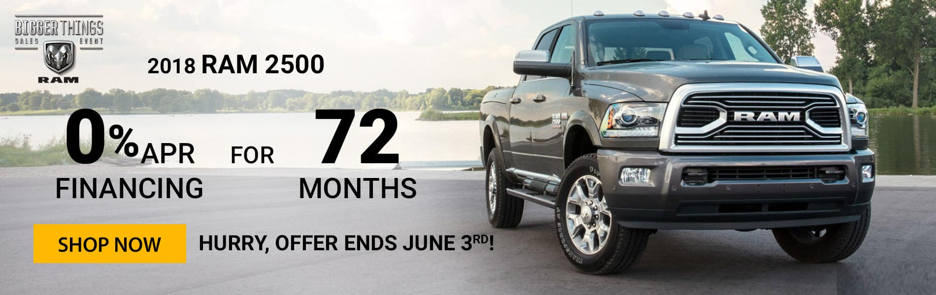 0% APR for 72 months on 2018 RAM 2500s.