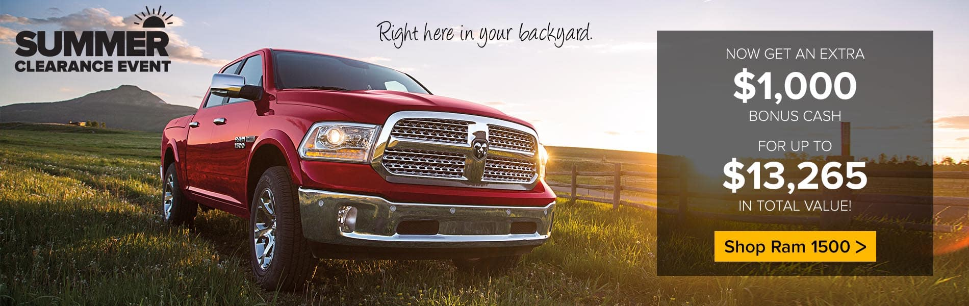Ram Summer Clearance Event - Now Get an extra $1,000 bonus cash for up to $13,265 in total value on a new 2018 Ram 1500.