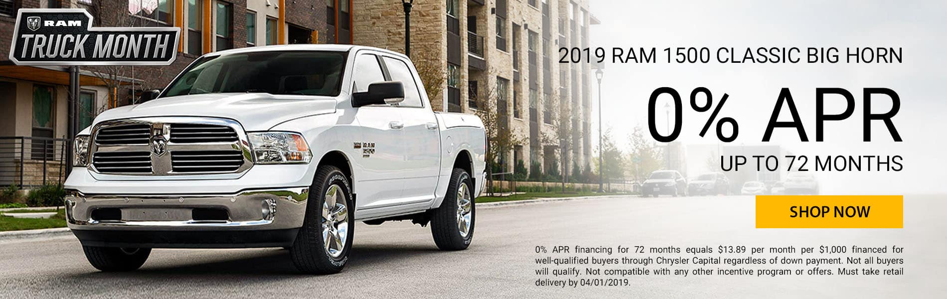 0% APR financing for up to 72 months on all 2019 RAM 1500 Classic Big Horns.