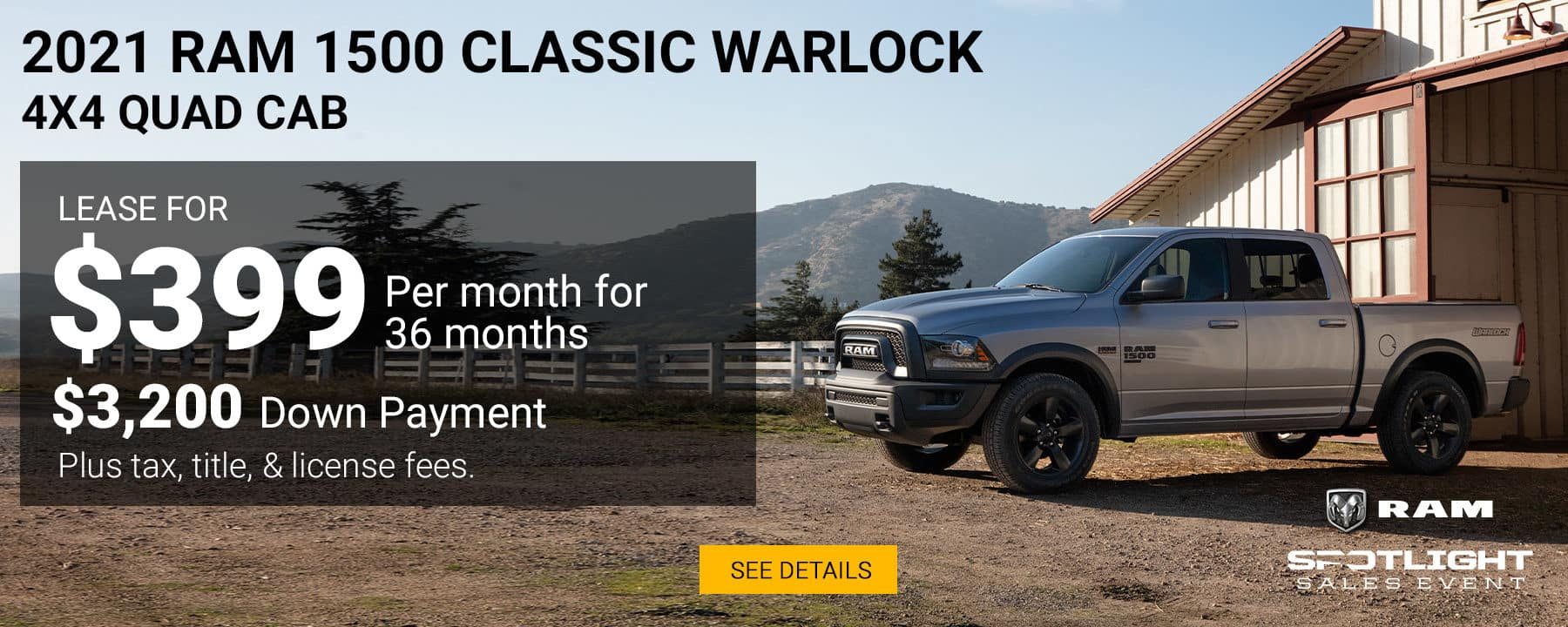 During the RAM Spotlight Event, Lease a 2021 RAM 1500 Classic Warlock for $399 per month with $3,200 down
