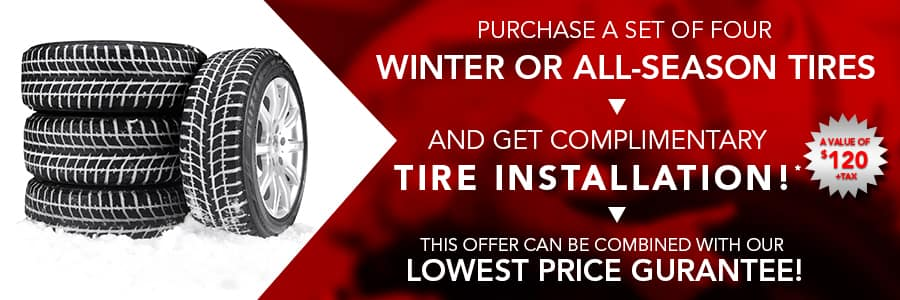 Purchase a set of 4 winter or all-season tires and receive complimentary tire installation*
