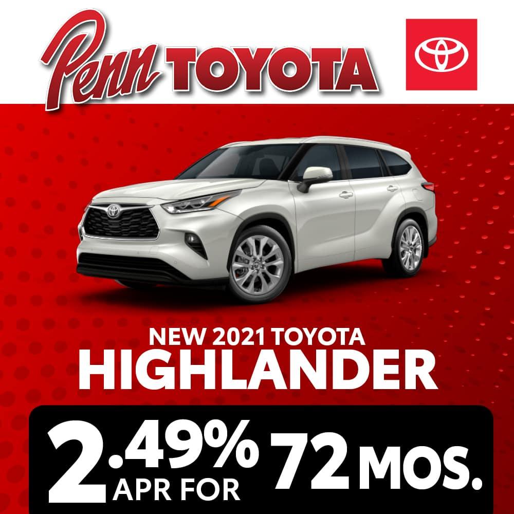 Get 2.49% APR for 72 months on a 2021 Toyota Highlander