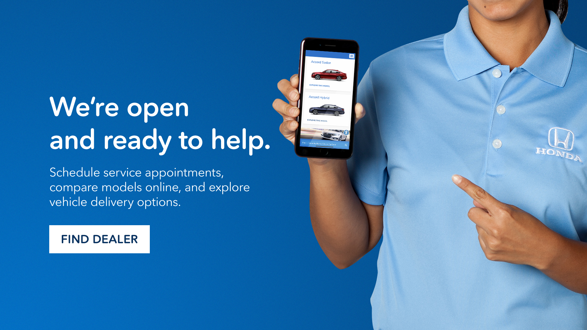 We're open and ready to help. Schedule Service appointments, compare models, and explore vehicle delivery online.