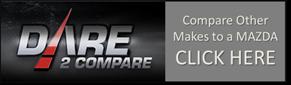 Dare to Compare Mazda Comparisons