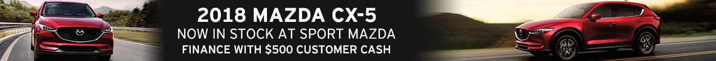 2018 Mazda CX-5 Now In Stock At Sport Mazda and Finance with $500 Customer Cash