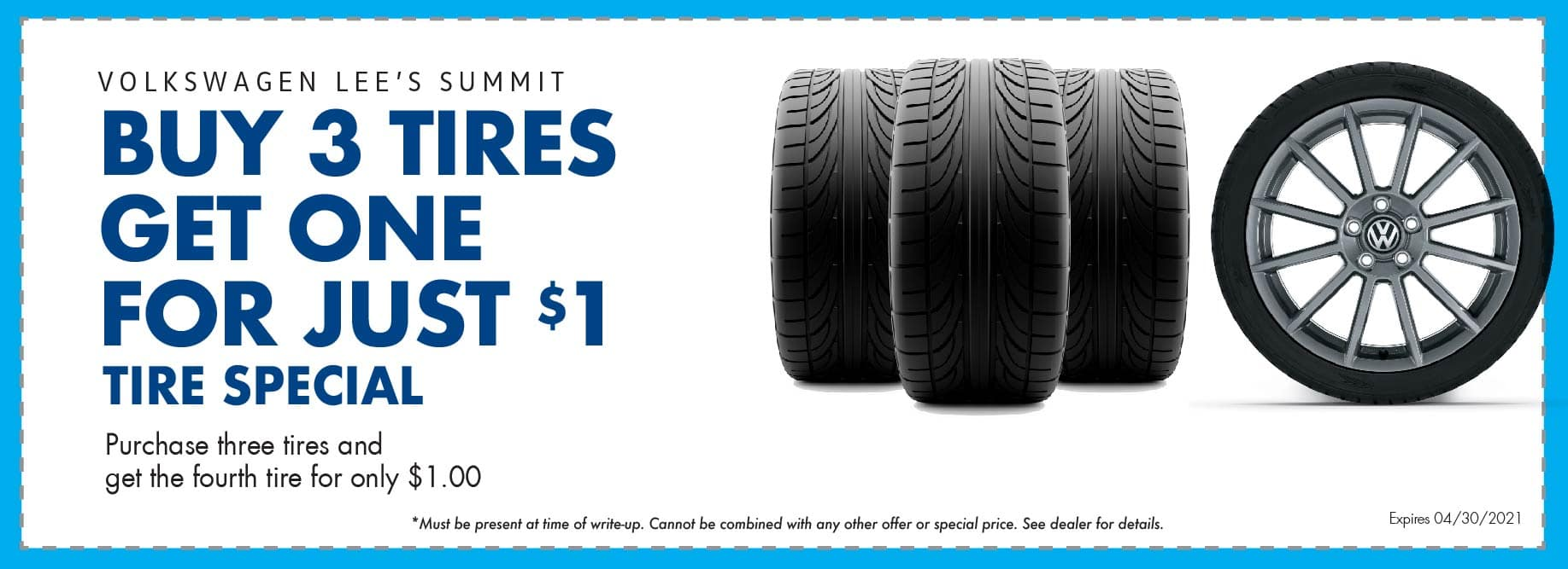 Buy 3 tires get the 4th for only $1 at Volkswagen Lee's Summit.