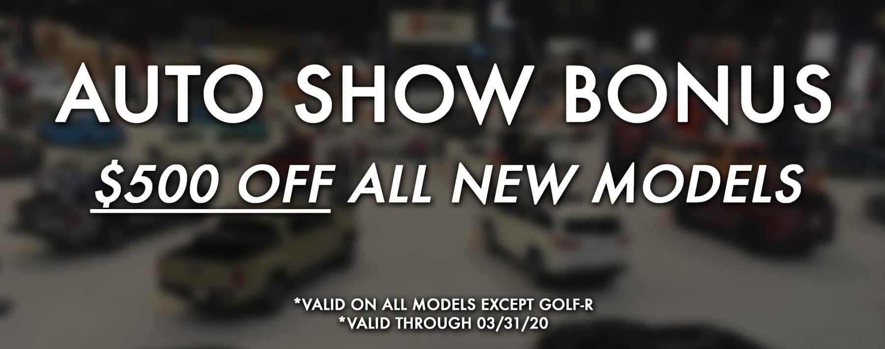 Auto Show Bonus - $500 Off all new models except GOLF-R