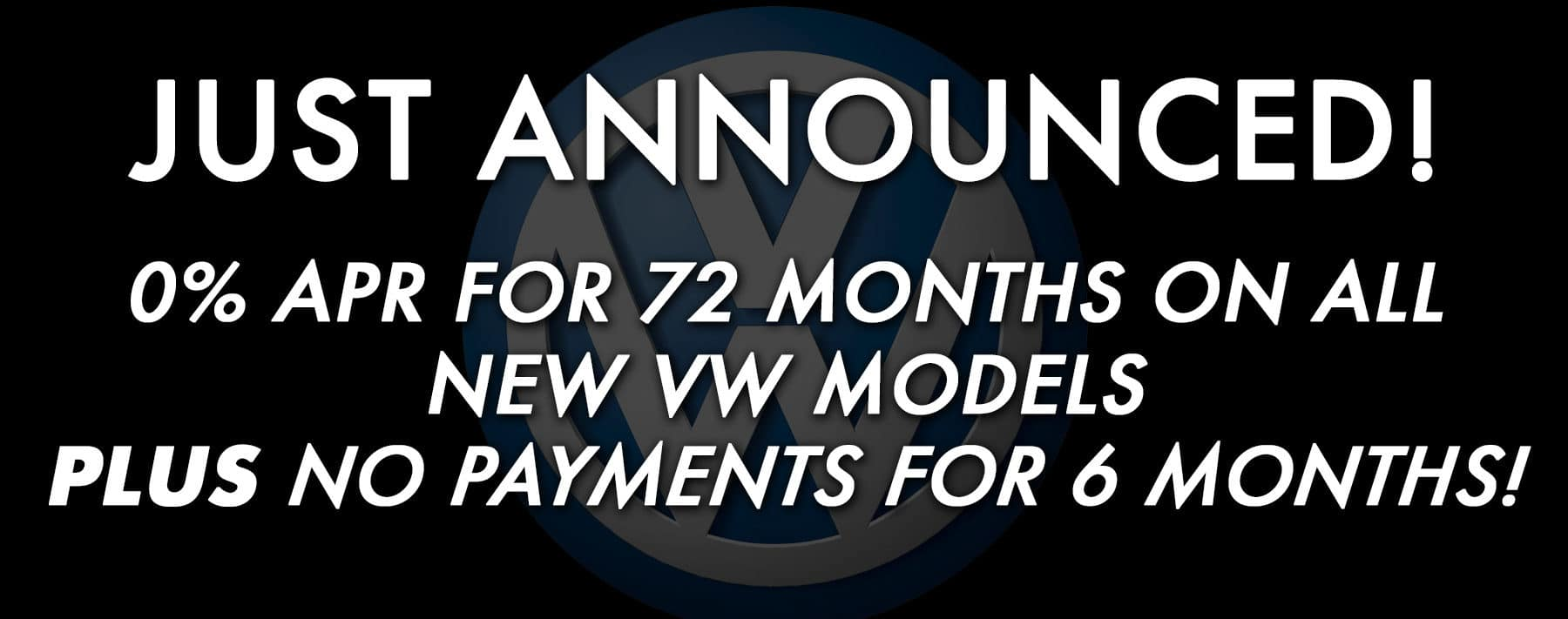 0% APR for 72 Months on all new VW models!