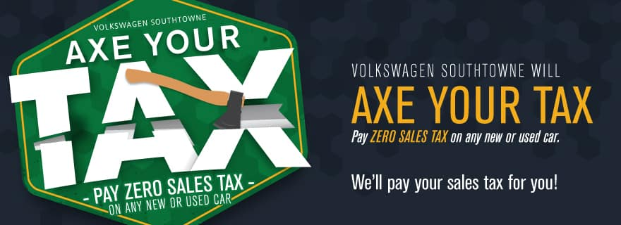 Volkswagen SouthTowne will AXE your Tax!