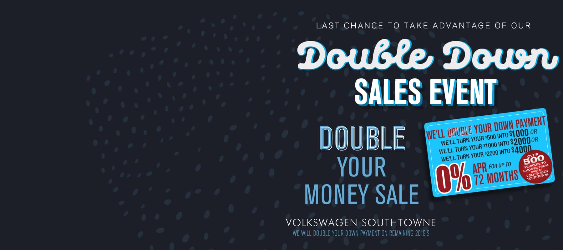 Volkswagen SouthTowne will DOUBLE your down payment!