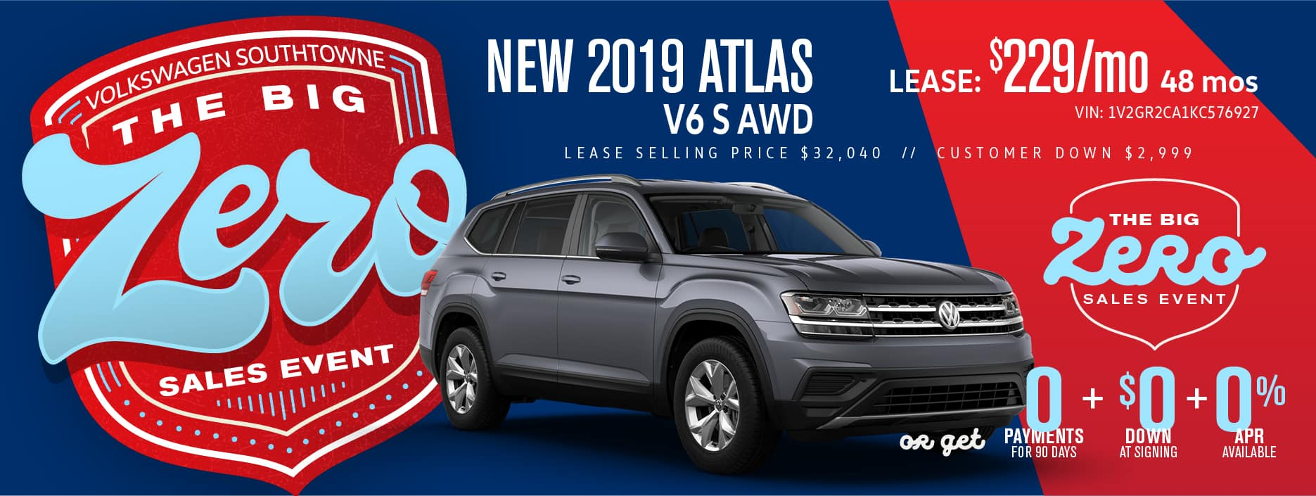Get a new Atlas for ZERO down and ZERO Payments for 90 days.