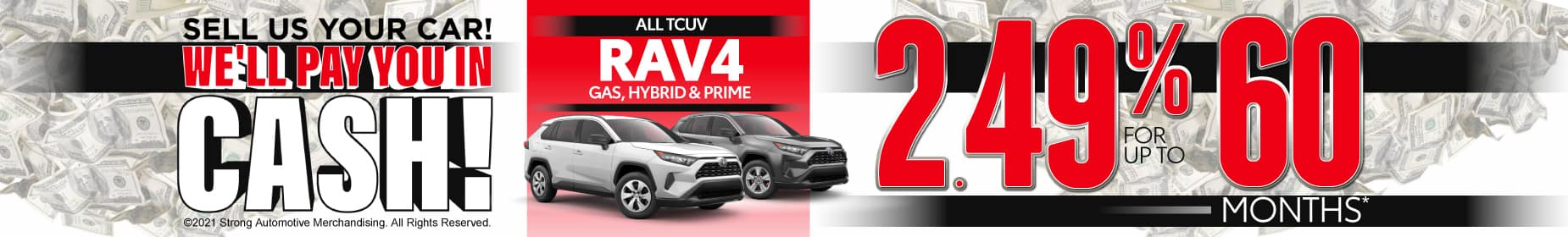 All TCUV RAV4 models 2.49% for 60 months