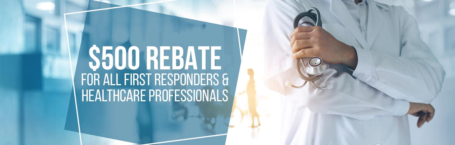 $500 rebate for for Healthcare Professionals
